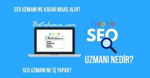 google-seo-uzmanı-nedir