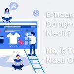 e-ticaret-danışmanı-nedir